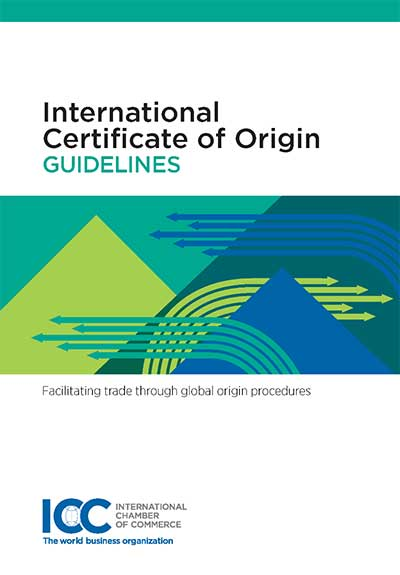 International Certificate of Origin Guidelines - Facilitating trade through global origin procedures