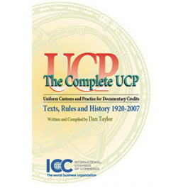 The Complete UCP Uniform Customs and Practice for Documentary Credits