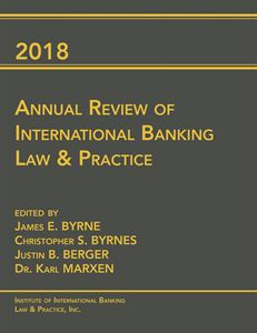 2018 Annual Review of International Banking Law & Practice