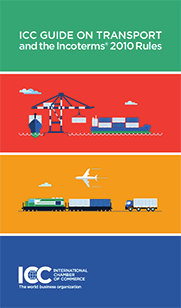 ICC Guide on Transport and the Incoterms® 2010 Rules
