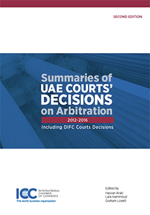Summaries of UAE Courts' Decisions on Arbitration 2012-2016 - Including DIFC Courts Decisions