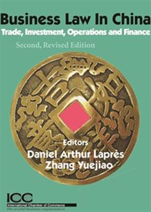 Business Law in China: Trade, Investment, Operations and Finance