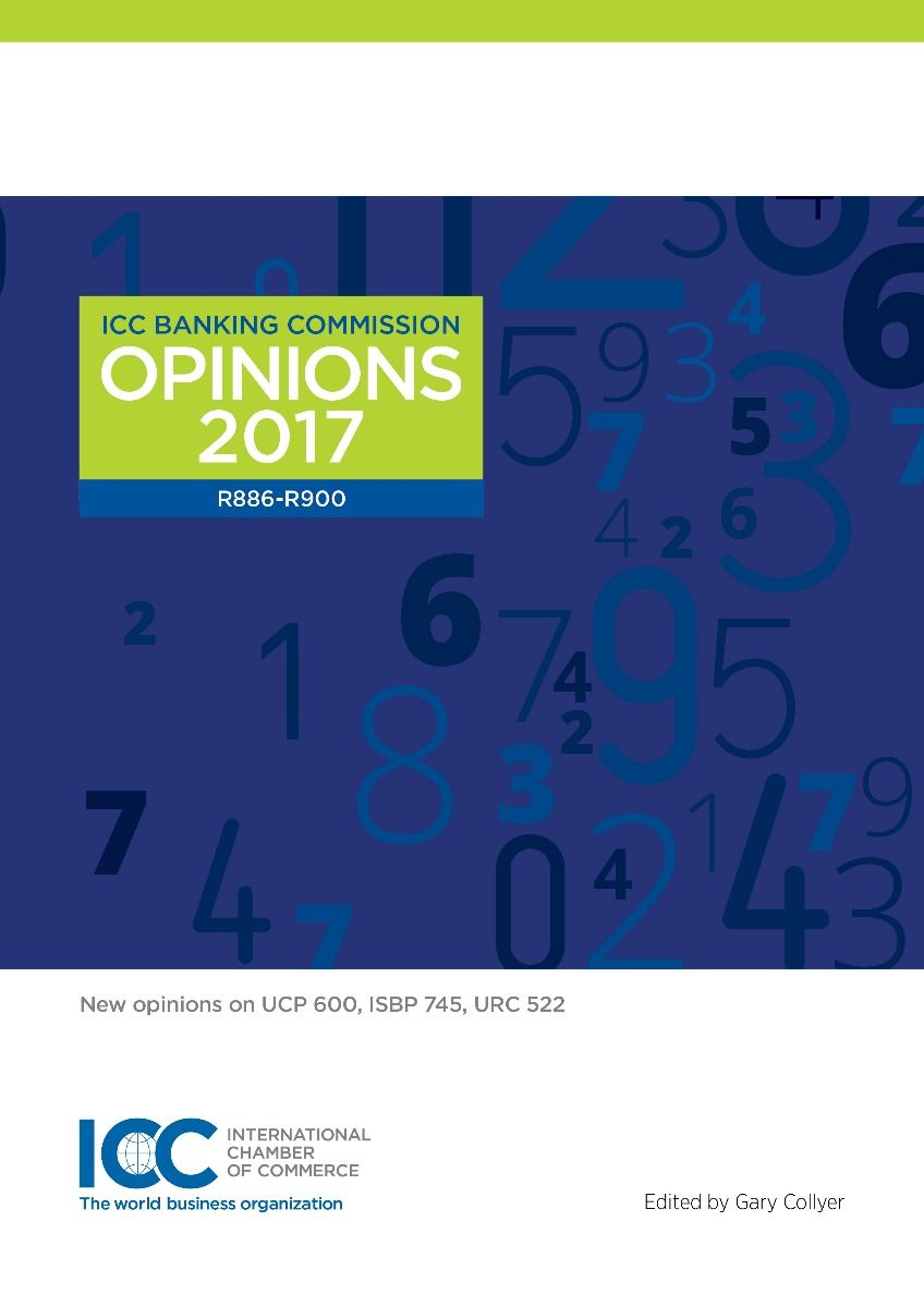 ICC Banking Commission Opinions 2017: New opinions on UCP 600, ISBP 745, URC 522