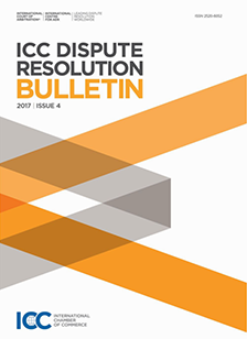 ICC Dispute Resolution Bulletin 2017 Issue 4