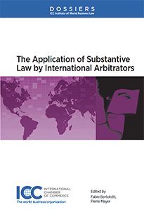The Application of Substantive Law by International Arbitrators - Institute Dossier XI
