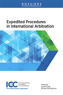 Expedited Rules in International Arbitration - Institute Dossier XVI