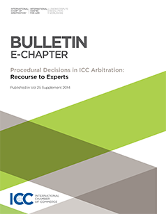 E-Chapter from ICC Dispute Resolution Bulletin Procedural Decisions in ICC Arbitration