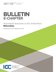 Bifurcation: E-Chapter from ICC Dispute Resolution Bulletin Procedural Decisions in ICC Arbitration